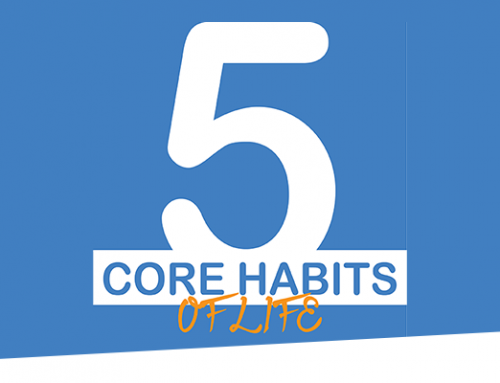 5 CORE HABITS OF BUILDING A SUCCESSFUL LIFE